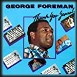 Thank You Jesus! | George Foreman