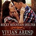 Rocky Mountain Shelter: Six Pack Ranch, Book 8 Audiobook by Vivian Arend Narrated by Tatiana Sokolov