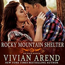 Rocky Mountain Shelter: Six Pack Ranch, Book 8 (       UNABRIDGED) by Vivian Arend Narrated by Tatiana Sokolov