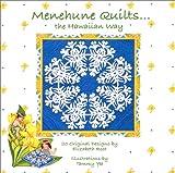 Menehune Quilts: The Hawaiian Way