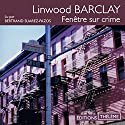 Fenêtre sur crime Audiobook by Linwood Barclay Narrated by Bertrand Suarez-Pazos