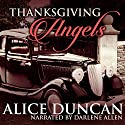 Thanksgiving Angels: A Mercy Allcutt Mystery Audiobook by Alice Duncan Narrated by Darlene Allen