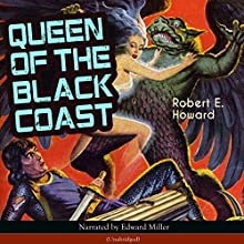 Queen of the Black Coast (Conan the Barbarian - Weird Tales 9) Audiobook by Robert E. Howard Narrated by Edward Miller