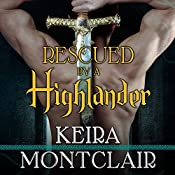 Rescued by a Highlander: Clan Grant, Book 1 | [Keira Montclair]