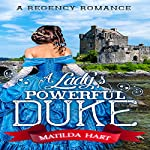 A Lady's Powerful Duke | Matilda Hart, Historical Deluxe
