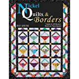 Nickel Quilts & Borders: 7 Quilts & 260 Borders from 5-Inch Squares ~ Pat Speth