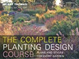 Hilary Thomas Complete Planting Design Course: The Definitve Planting Design Course