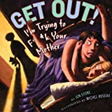 img - for Get Out!: I'm Trying to F**k Your Mother book / textbook / text book