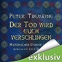 Der Tod wird euch verschlingen (Schwester Fidelma ermittelt 27) Audiobook by Peter Tremayne Narrated by Luise Schubert