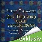 Der Tod wird euch verschlingen (Schwester Fidelma ermittelt 27) Hörbuch von Peter Tremayne Gesprochen von: Luise Schubert