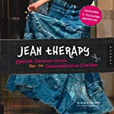 Jean Therapy: Denim Deconstruction for the Conscientious Crafterby Scatha G. Allison