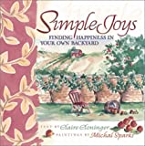 Simple Joys: Finding Happiness in Your Own Backyard (0736903372) by Cloninger, Claire