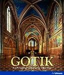 Gotik: Architektur, Skulptur, Malerei