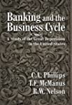 Banking and the Business Cycle: A Stu...