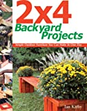"""2""""x 4"""" Backyard Projects: Simple Outdoor Furniture You Can Make in a Day"""
