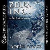 Zeus, Inc.: The Alex Grosjean Adventures, Book 1 | [Robin Burks]