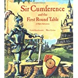 Sir Cumference and the First Round Table (A Math Adventure) ~ Cindy Neuschwander