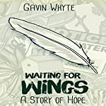 Waiting for Wings: A Story of Hope | Gavin Whyte