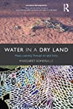 Margaret Somerville Water in a Dry Land: Place-Learning Through Art and Story (Innovative Ethnographies)