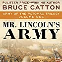 Mr. Lincoln's Army Audiobook by Bruce Catton Narrated by Kevin T. Collins
