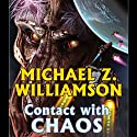 Contact with Chaos: Freehold, Book 4 Audiobook by Michael Z. Williamson Narrated by Stephen Bowlby