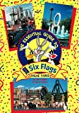 The Essential Guide: To Six Flags Theme Parks (0848712471) by Leisure Arts