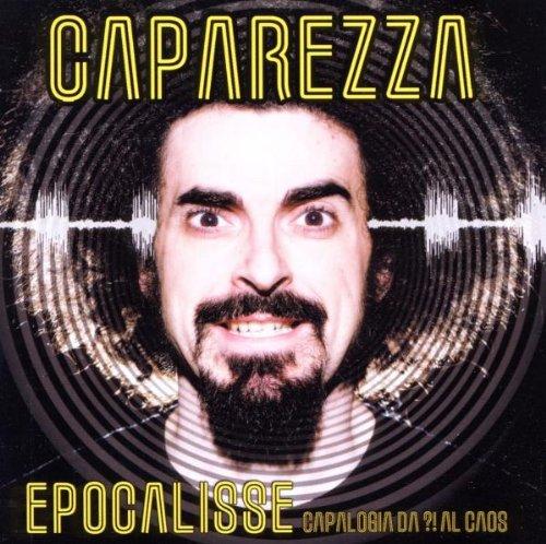 Caparezza - Epocalisse: Capalogia da ?! al caos - Zortam Music
