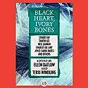 Black Heart, Ivory Bones Audiobook by Ellen Datlow - editor, Terri Windling - editor Narrated by Kara Bartell