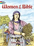 Women of the Bible (Dover Classic Stories Coloring Book) (0486451933) by Green, John
