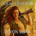 House Immortal: House Immortal, Book 1 (       UNABRIDGED) by Devon Monk Narrated by Leslie Carroll