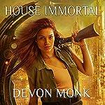 House Immortal: House Immortal, Book 1 | Devon Monk