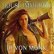 House Immortal: House Immortal, Book 1 | [Devon Monk]