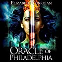Oracle of Philadelphia: Earthbound Angels Audiobook by Elizabeth Corrigan Narrated by Hannah Seusy