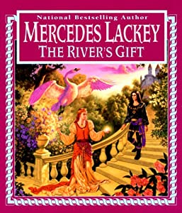 The River's Gift Mercedes Lackey