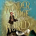 Wonder at the Edge of the World Audiobook by Nicole Helget Narrated by Therese Plummer