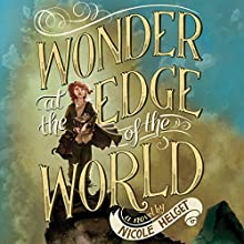 Wonder at the Edge of the World (       UNABRIDGED) by Nicole Helget Narrated by Therese Plummer