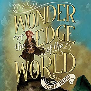 Wonder at the Edge of the World Audiobook
