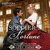 Soldier's Fortune: Southern Romance Volume 4 | Lexy Timms