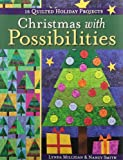 img - for Christmas with Possibilities: 16 Quilted Holiday Projects book / textbook / text book