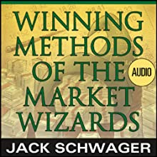 Winning Methods of the Market Wizards with Jack Schwager: Wiley Trading Audio Speech by Jack D. Schwager Narrated by Jack D. Schwager