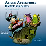 Alice's Adventures under Ground (1892847019) by Lewis Carroll