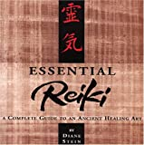 Essential Reiki: A Complete Guide to an Ancient Healing Art (1580911005) by Stein, Diane