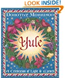 Yule: A Celebration of Light and Warmth (Holiday Series)