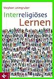 Interreligiöses Lernen - Stephan Leimgruber