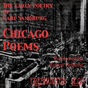 The Early Poetry of Carl Sandburg - Chicago Poems | [Carl Sandburg]