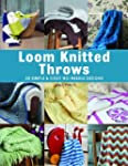 Loom Knitted Throws: 20 Simple and Co...