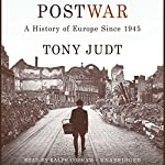 Postwar: A History of Europe Since 1945 by Tony Judt on Audible