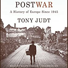 Postwar: A History of Europe Since 1945 | Livre audio Auteur(s) : Tony Judt Narrateur(s) : Ralph Cosham