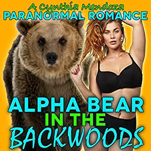Paranormal Romance: Alpha Bear in the Backwoods Audiobook