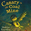 Canary in the Coal Mine Audiobook by Madelyn Rosenberg Narrated by Lucien Dodge